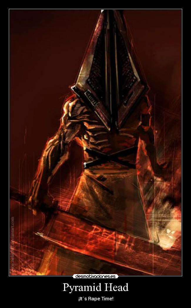 Pyramid Head - ¡It´s Rape Time!