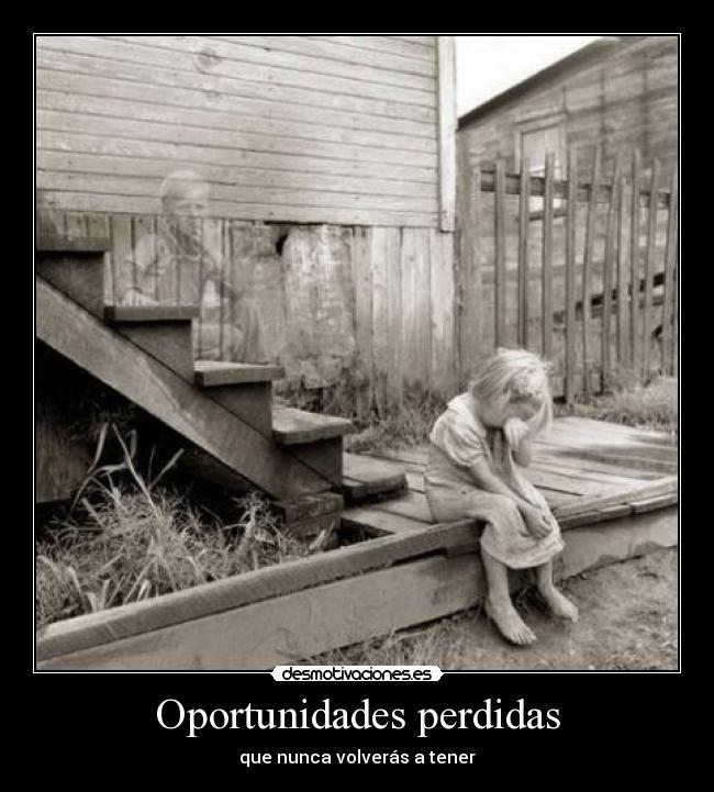 Oportunidades Perdidas Desmotivaciones