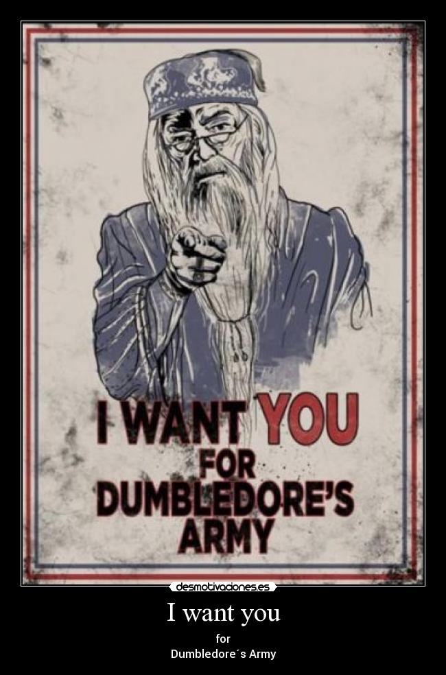 I want you - for Dumbledore´s Army