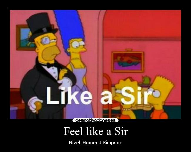 Feel like a Sir - Nivel: Homer J.Simpson