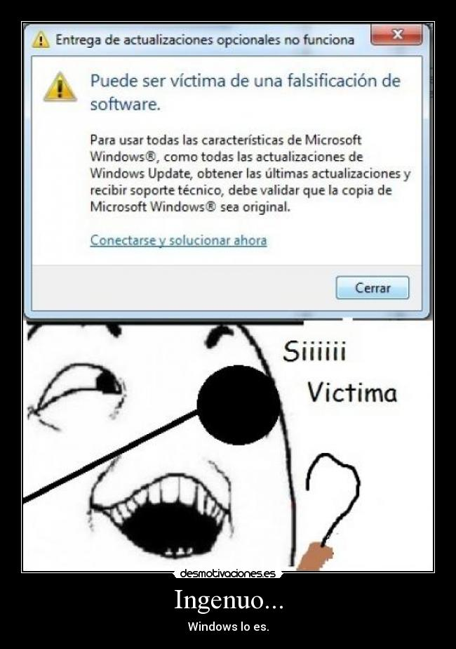 Ingenuo... - Windows lo es.