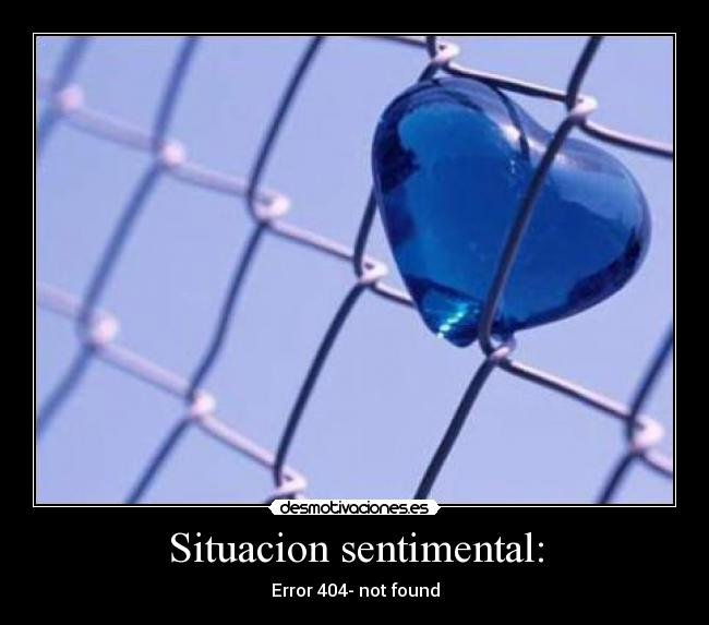 Situacion sentimental: - Error 404- not found