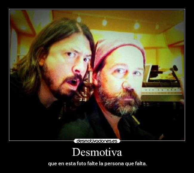 • • Simplemente... Dave Grohl [Nirvana-Foo Fighters]