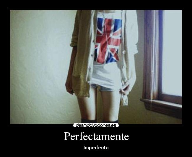Perfectamente - Imperfecta