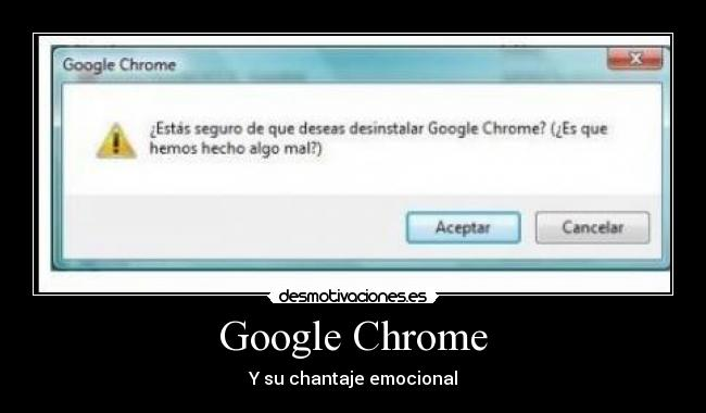 Google Chrome - Y su chantaje emocional