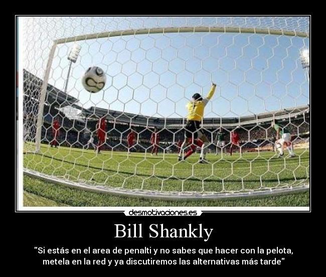 Bill Shankly Desmotivaciones