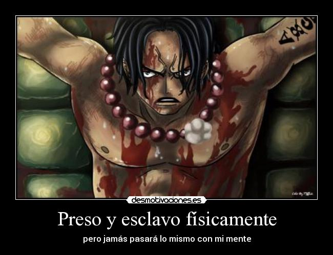 carteles ace preso esclavo fisico impel down one piece pirata mente desmotivaciones