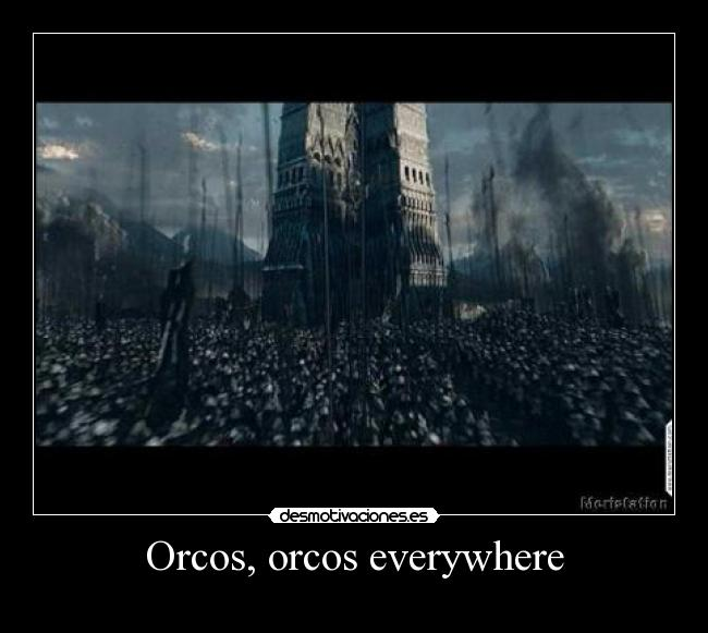 Orcos, orcos everywhere -
