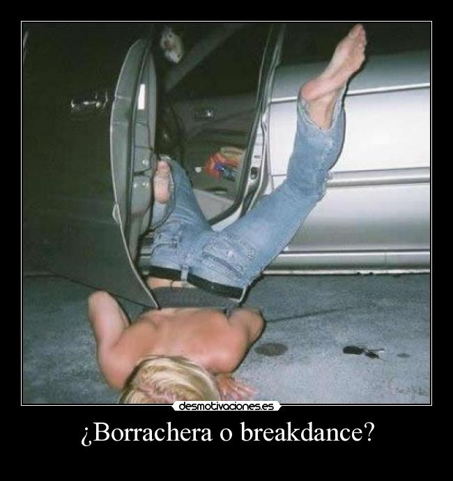 ¿Borrachera o breakdance? -
