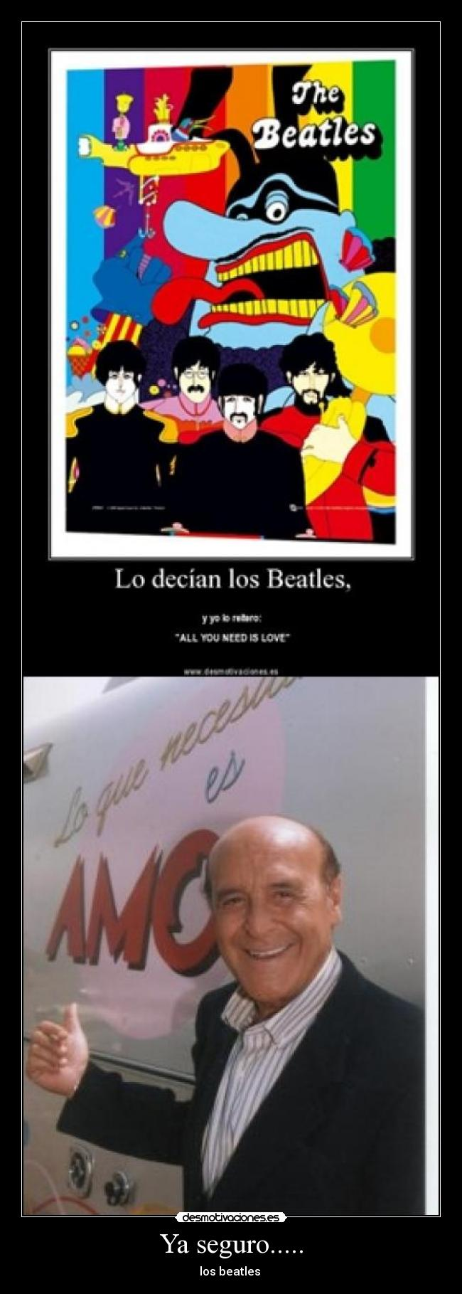 Ya seguro..... - los beatles
