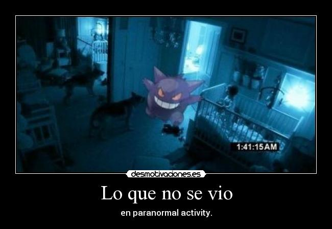 carteles pokemon ghost paranormal activity desmotivaciones