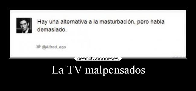 La TV malpensados -