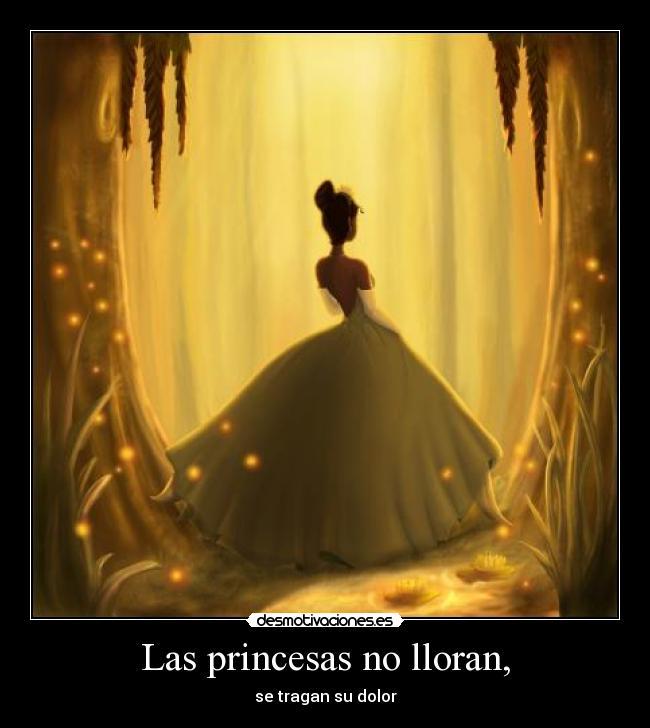 Las Princesas No Lloran Desmotivaciones