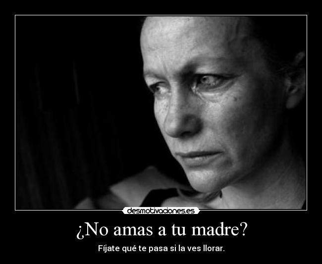 carteles madre llorar tristeza error decepcion madre desmotivaciones
