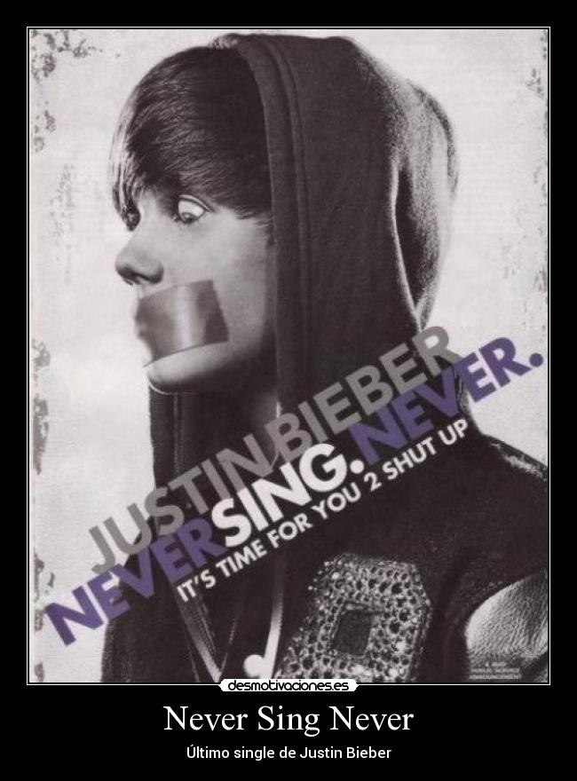 Never Sing Never - Último single de Justin Bieber