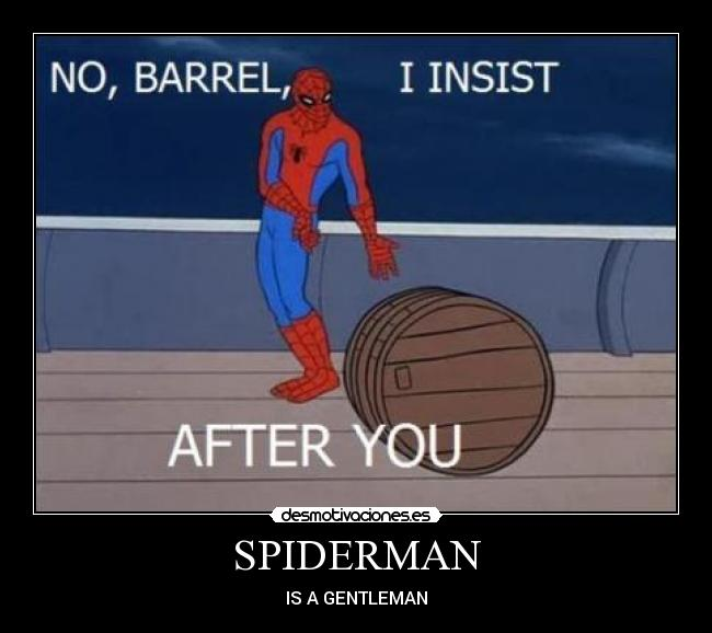 SPIDERMAN - IS A GENTLEMAN