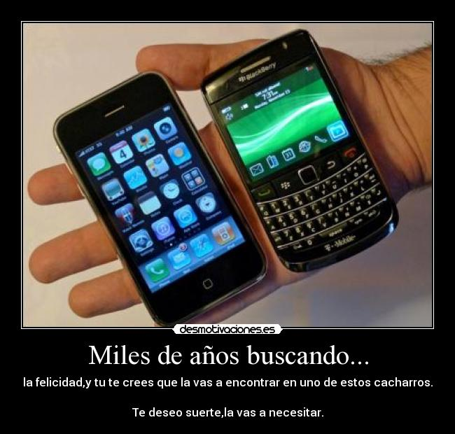 carteles blackberry iphone miles anos buscando felicidad encontrar creer error movil matrix desmotivaciones