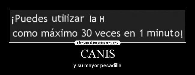 CANIS - y su mayor pesadilla