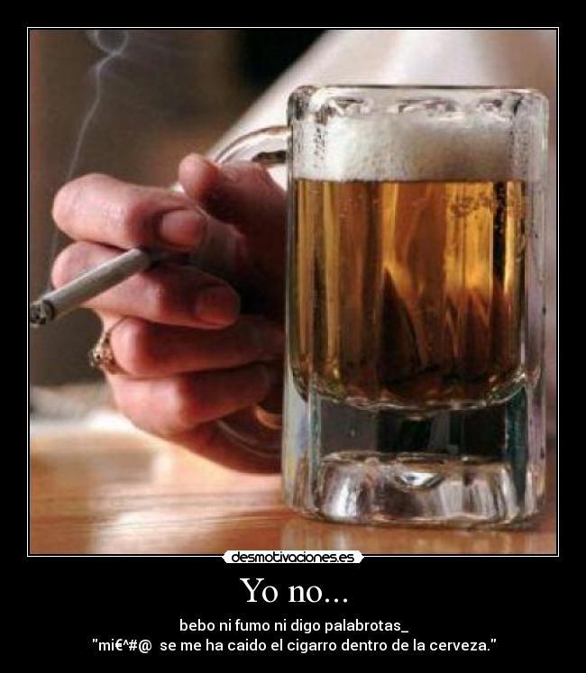 carteles alcoholmentirastabacotacoscerveza desmotivaciones