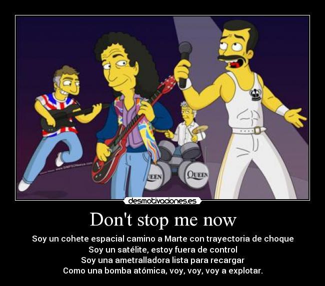 Don't stop me now | Desmotivaciones