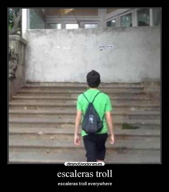 escaleras troll - escaleras troll everywhere