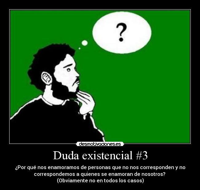 Duda Existencial 3 Desmotivaciones