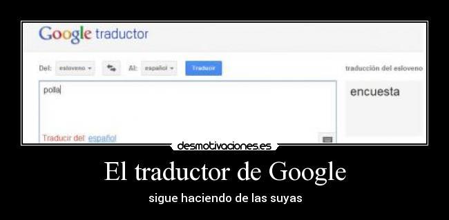 El Traductor De Google Desmotivaciones