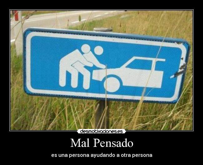 carteles mal pensado captura propia persona ayudar otra coche rueda maletero capo desmotivaciones