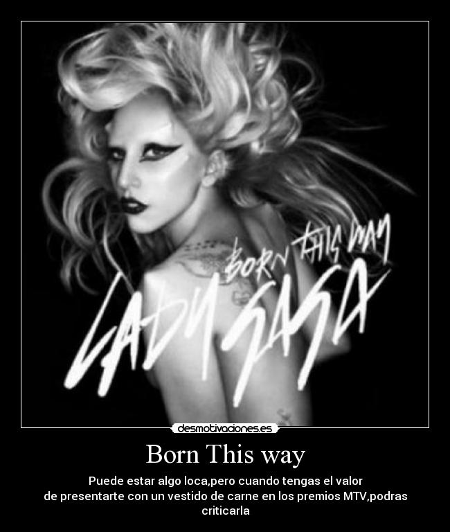carteles lady gaga born this way 2011 desmotivaciones