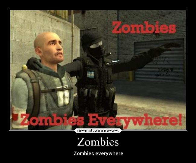 Zombies - Zombies everywhere