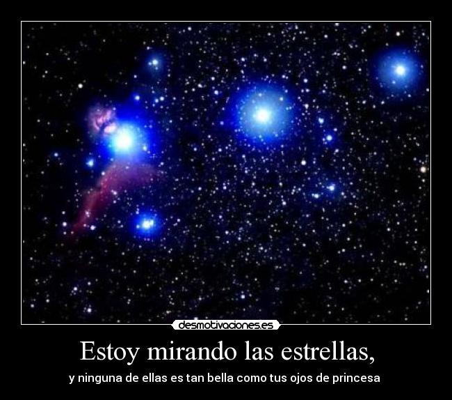 Estoy mirando las estrellas,