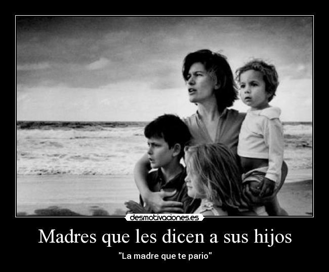 Madres Con Hijos Irresponsables