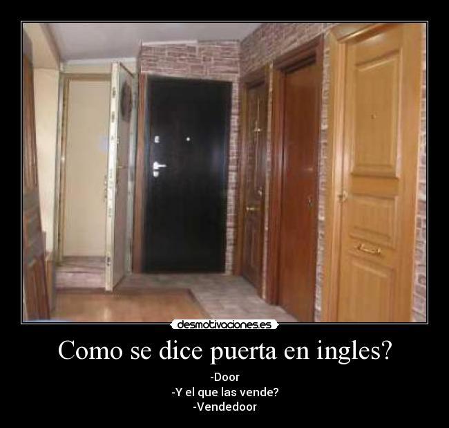 Puerta En Ingles Of Como Se Dice Puerta En Ingles Desmotivaciones