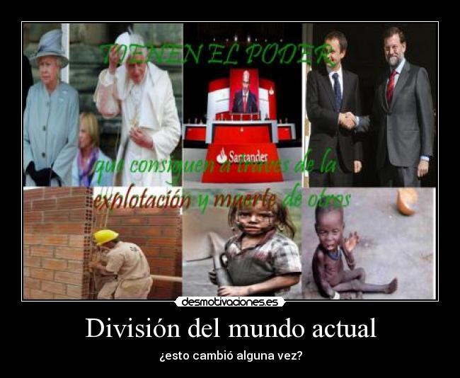 carteles mundo hambre miseria bancos indignados muerte poder papa psoe zapatero rajoy capitalismo obrero explota desmotivaciones