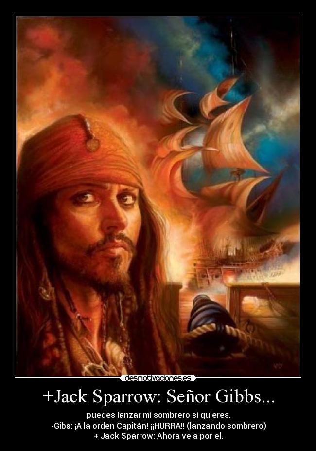 Jack-Sparrow-Senor-Gibbs...