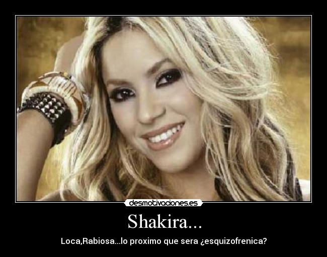 Shakira...