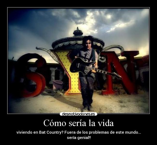 carteles vida bat country avenged sevenfold synyster gates desmotivaciones