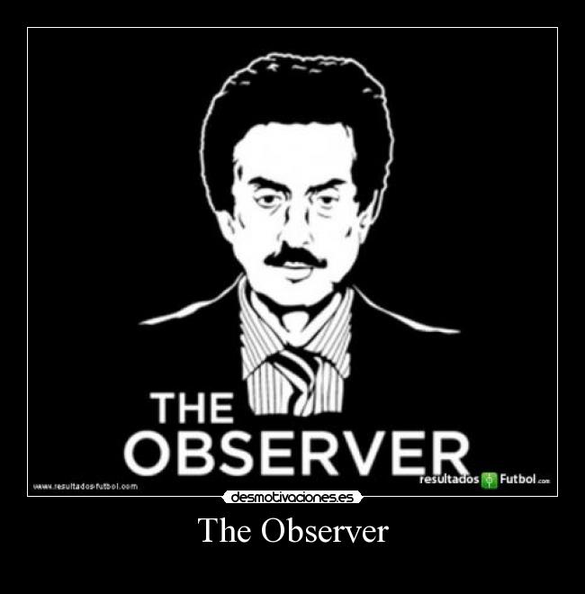 The Observer -
