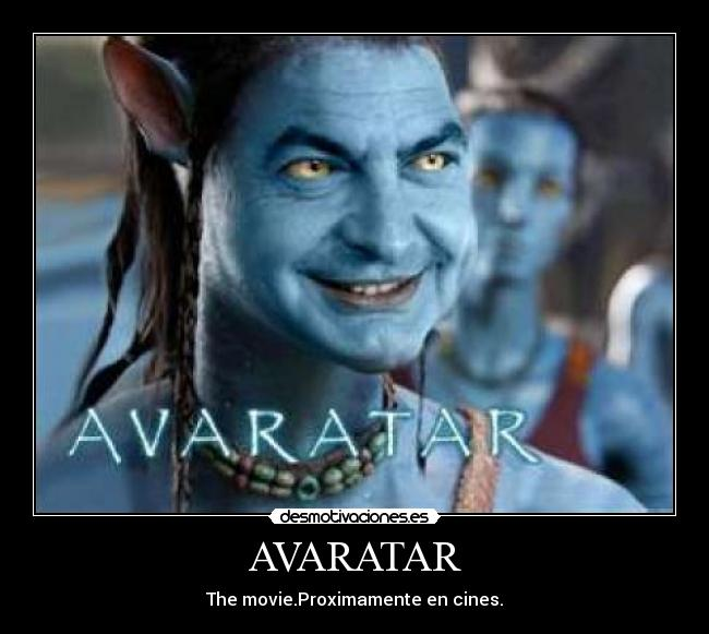 AVARATAR - The movie.Proximamente en cines.