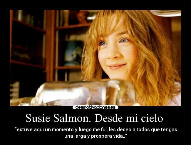 Susie Salmon Desde Mi Cielo Desmotivaciones
