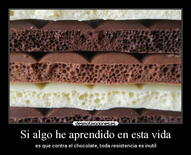 carteles vida chocolate vida desmotivaciones