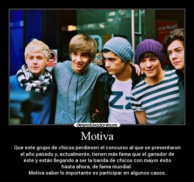 Motiva carteles onedirection one direction motiva fama concurso factorx harry zayn louis liam niall  desmotivaciones