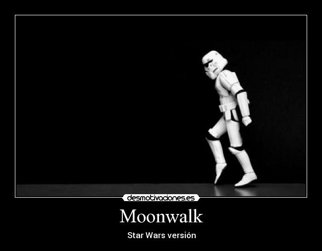 carteles moonwalk michael jackson baile motiva lol caja gambas star wars version clon desmotivaciones