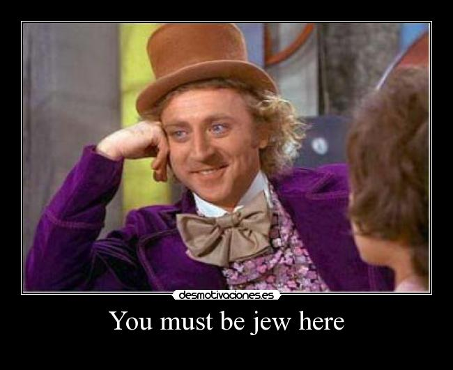You must be jew here -