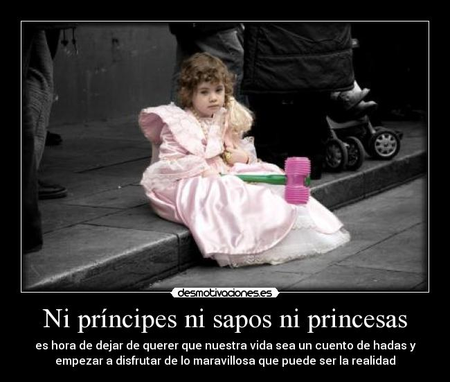 Ni pr ncipes ni sapos ni princesas desmotivaciones - Sapos y princesas valencia ...
