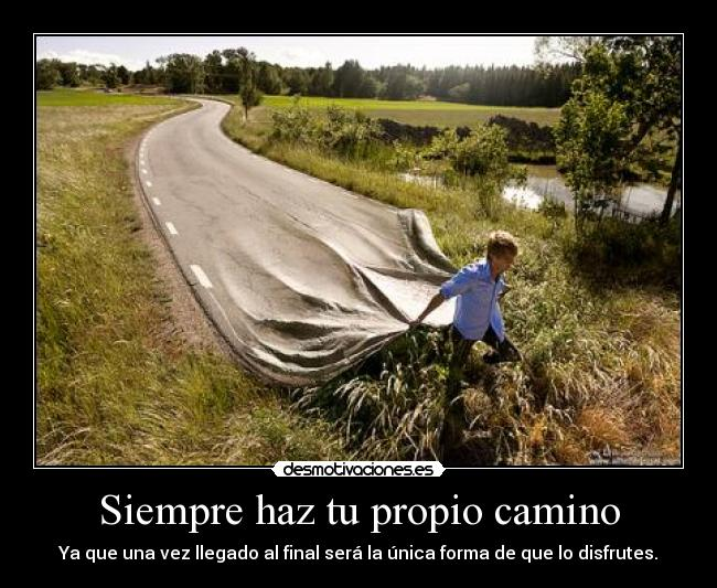 carteles paperwings92 make your own way cartelesbuenosaqui farfetchd desmotivaciones