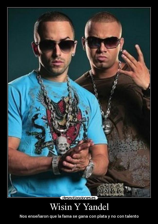 Carteles Y Desmotivaciones De Wisin Y Yandel Musica Reggaeton