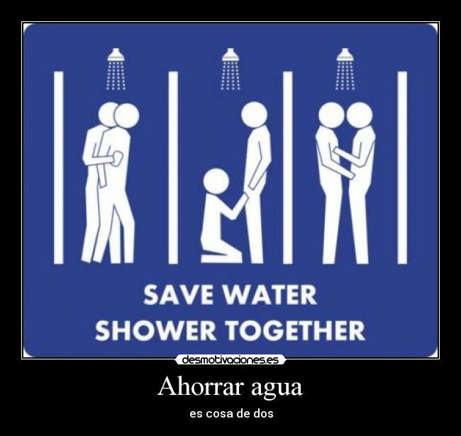 Ahorrar agua desmotivaciones for Ideas para ahorrar agua