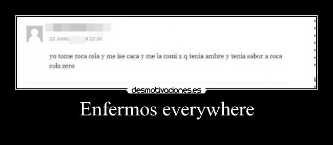 Enfermos everywhere -