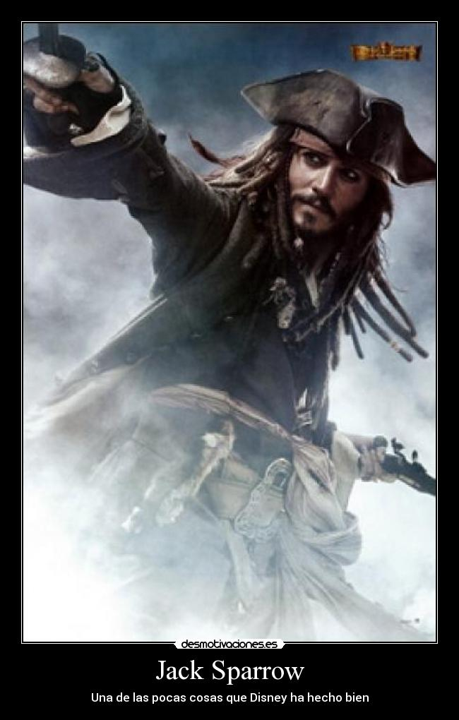Jack Sparrow - Una de las pocas cosas que Disney ha hecho bien